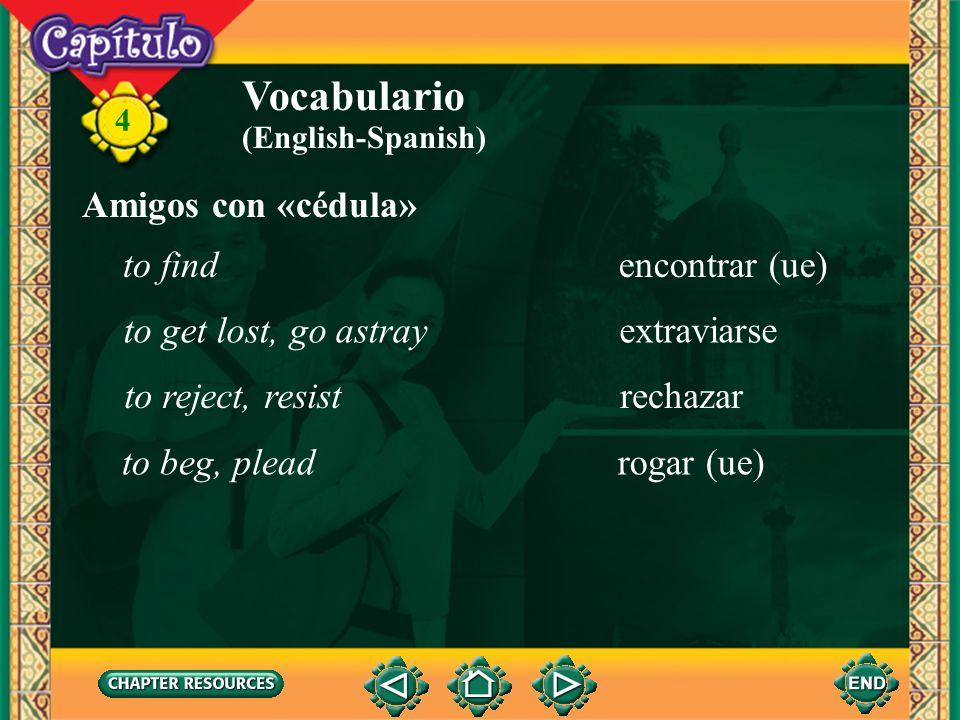 4 Vocabulario la céduladocumentation el/la dueño(a)owner el extravíogoing astray el lomoback (of an animal) la mascotapet la siglaacronym, abbreviatio