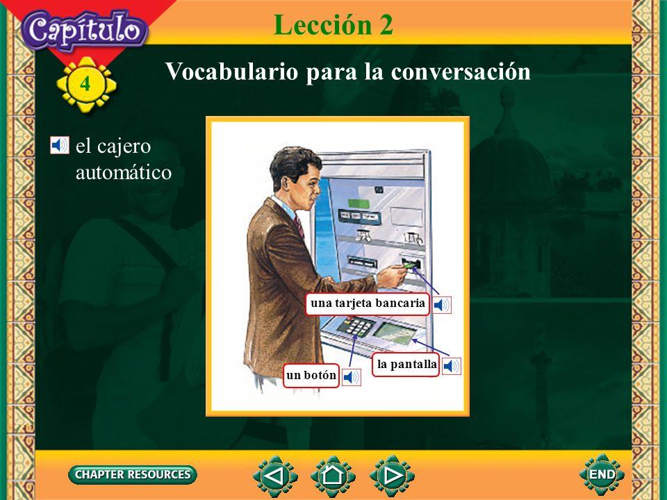 4 Lección 2 Vocabulario para la conversación una chequera, un talonario una cuenta corrienteun cheque el saldo