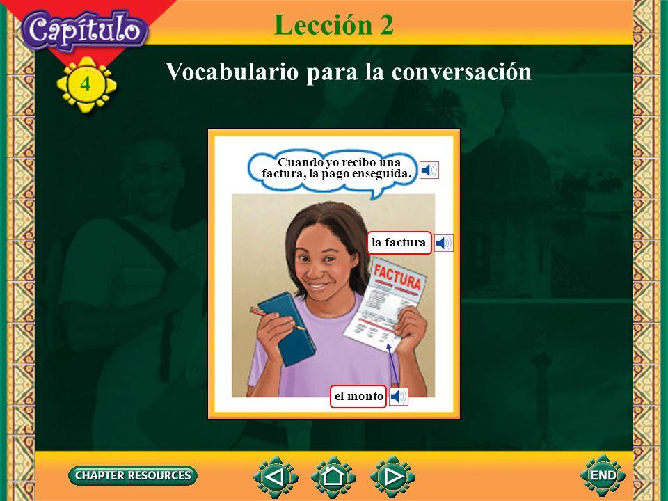 4 Lección 2 Vocabulario para la conversación el cajero automático una tarjeta bancaria la pantalla un botón