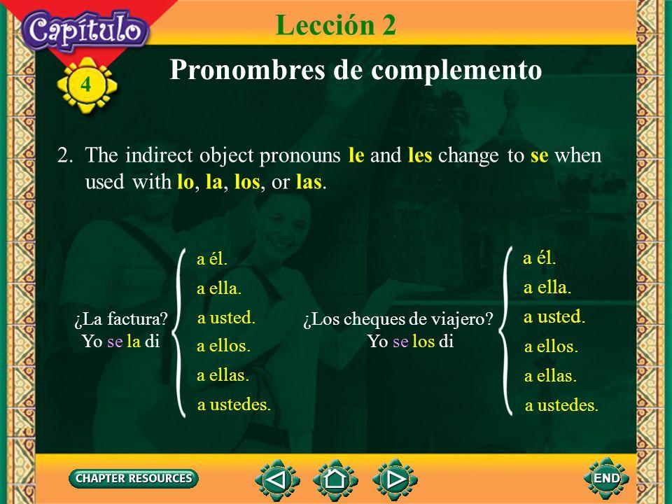 4 Dos complementos en la misma oración 1. Very often both a direct and an indirect object pronoun appear in the same sentence. When they do, the indir
