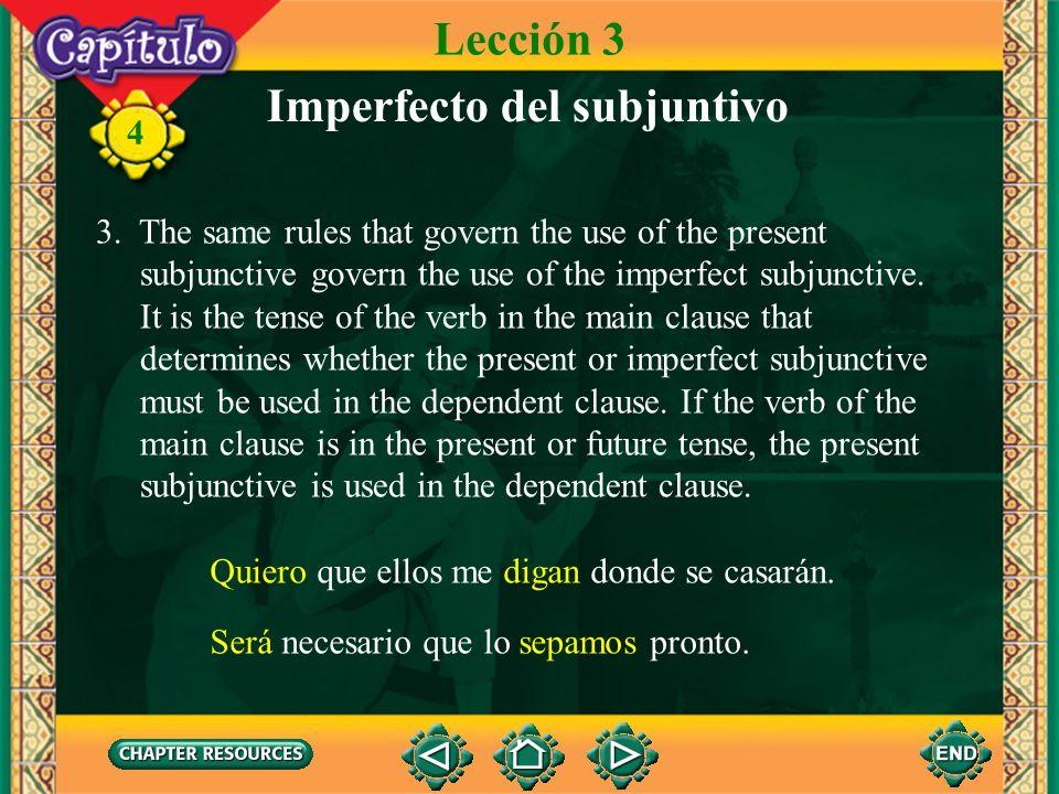 4 Imperfecto del subjuntivo Lección 3 hacer leer oír decir conducir traer hicieron leyeron oyeron dijeron condujeron trajeron hicier- leyer- oyer- dij
