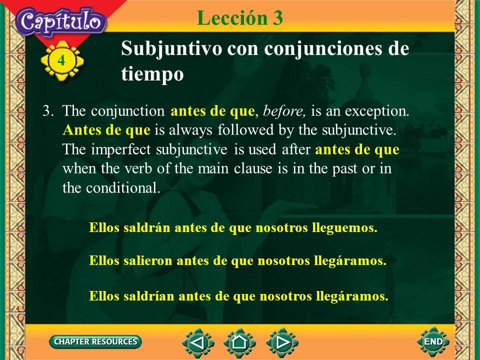 4 2. Some frequently used adverbial conjunctions of time that follow the same pattern are: Subjuntivo con conjunciones de tiempo cuando en cuanto Lecc