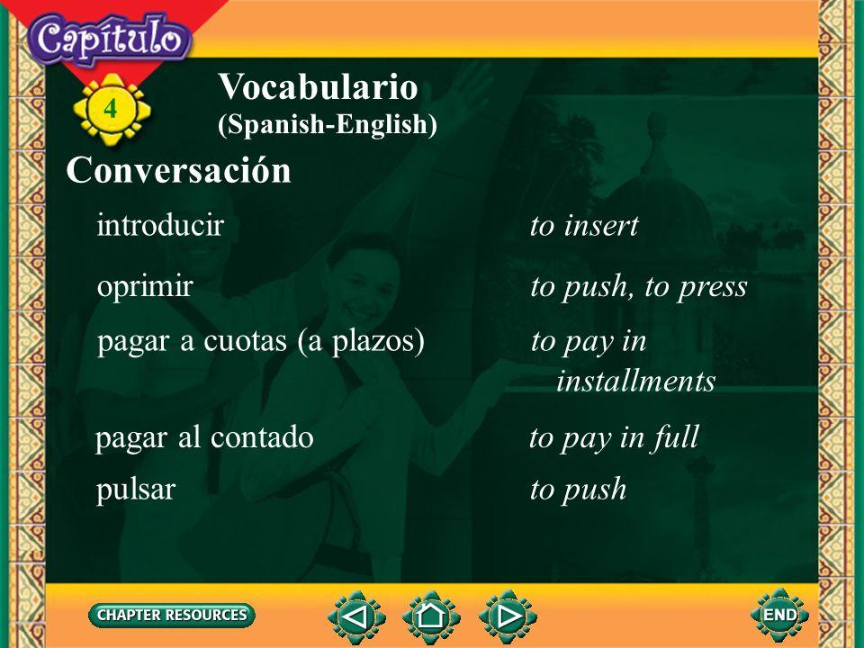 4 Vocabulario el tipo de cambioexchange rate (Spanish-English) a corto plazoshort term a largo plazolong term bancario(a)banking en efectivocash cambi