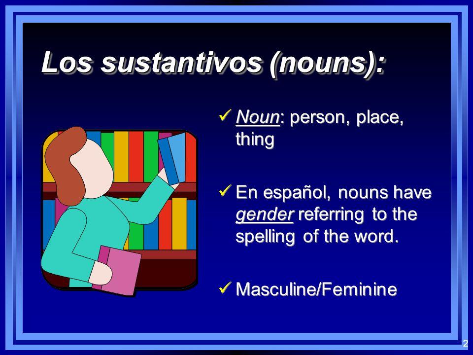 1 Los sustantivos en español Los sustantivos en español