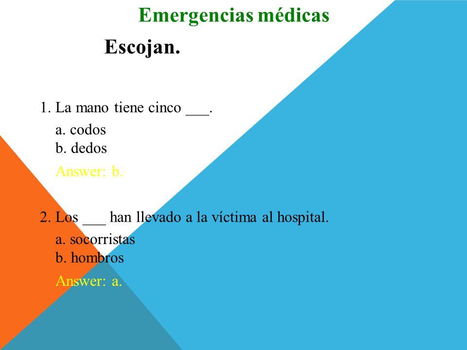 ¡A la sala de emergencia! Emergencias médicas Ha habido un accidente. El accidente acaba de tener lugar. Ha llegado el servicio de primeros auxilios.