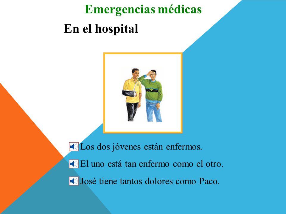 En el hospital Paco tiene una herida. Emergencias médicas La médica le ha cerrado la herida. un vendaje La ha cerrado con unos puntos. Y le ha puesto