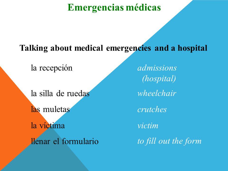 el servicio de primeros auxilios first-aid service, paramedics Talking about medical emergencies and a hospital Vocabulario Emergencias médicas la amb
