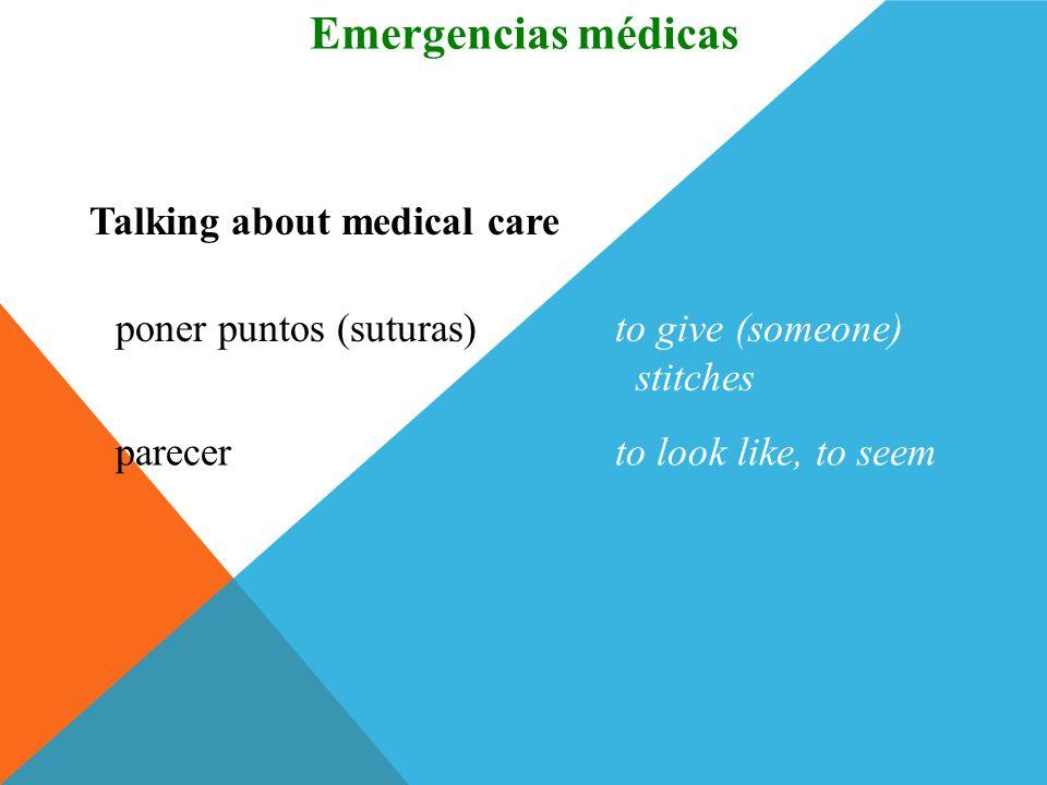 tomar unos rayos equisto take an X ray Talking about medical care Vocabulario Emergencias médicas reducir el huesoto set a bone poner en un yesoto put