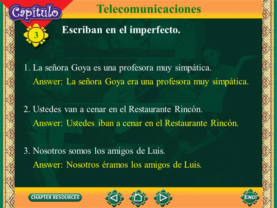 3 Telecomunicaciones Imperfecto de los verbos ser e ir The verbs ser and ir are irregular in the imperfect tense. eraiba erasibas eraiba éramosíbamos