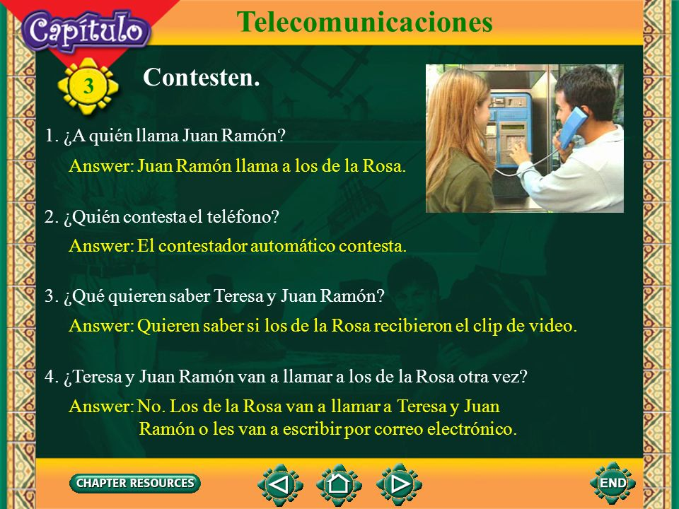 3 Escuchen y miren. Telecomunicaciones Click image to view movie.