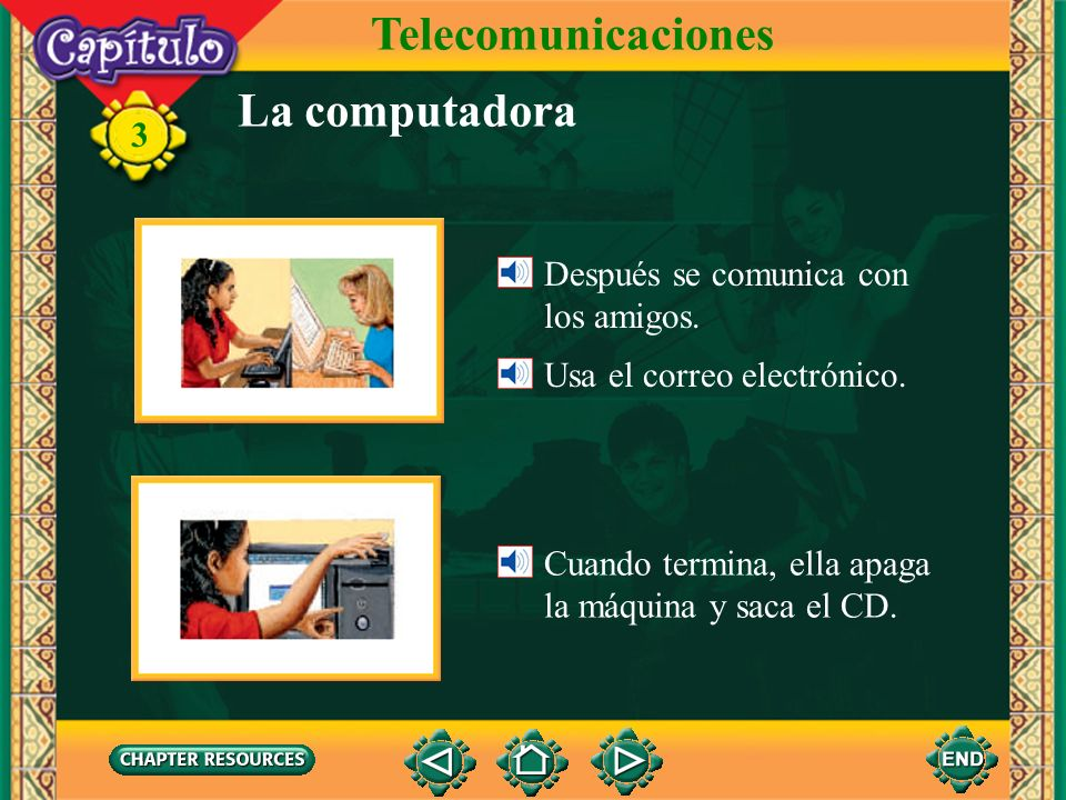 3 La computadora Después se comunica con los amigos.