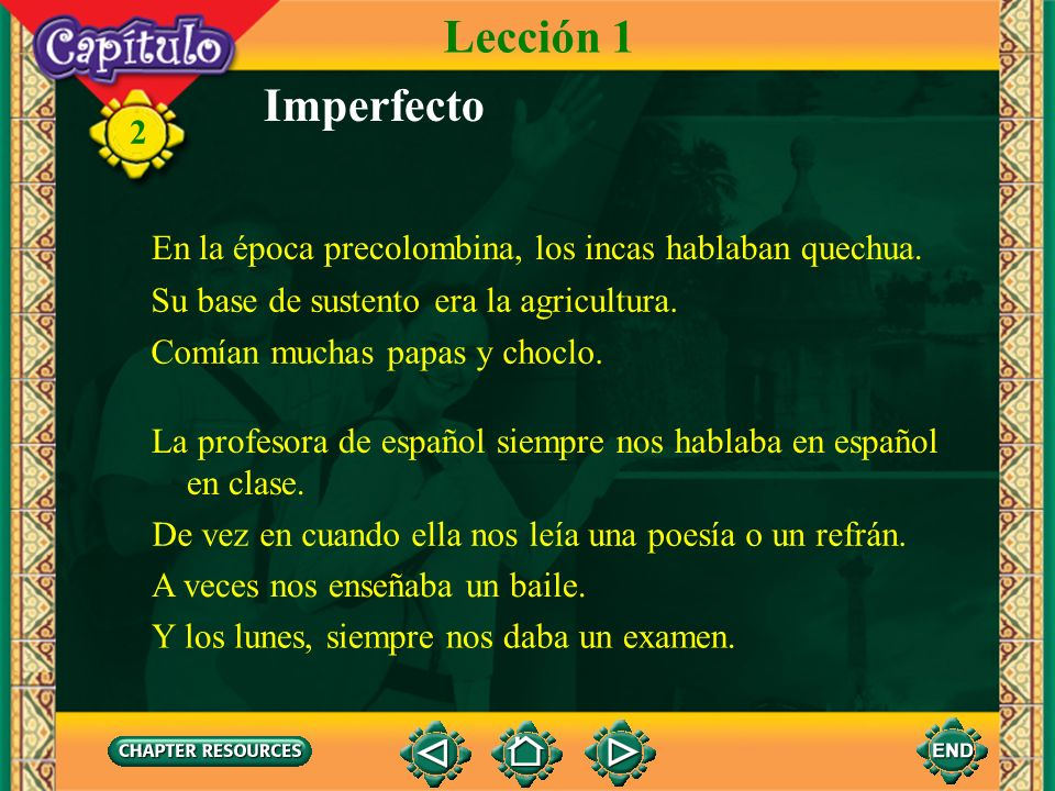 2 Imperfecto 4. The imperfect tense is used to express habitual or repeated actions in the past. When the event actually began or ended is not importa