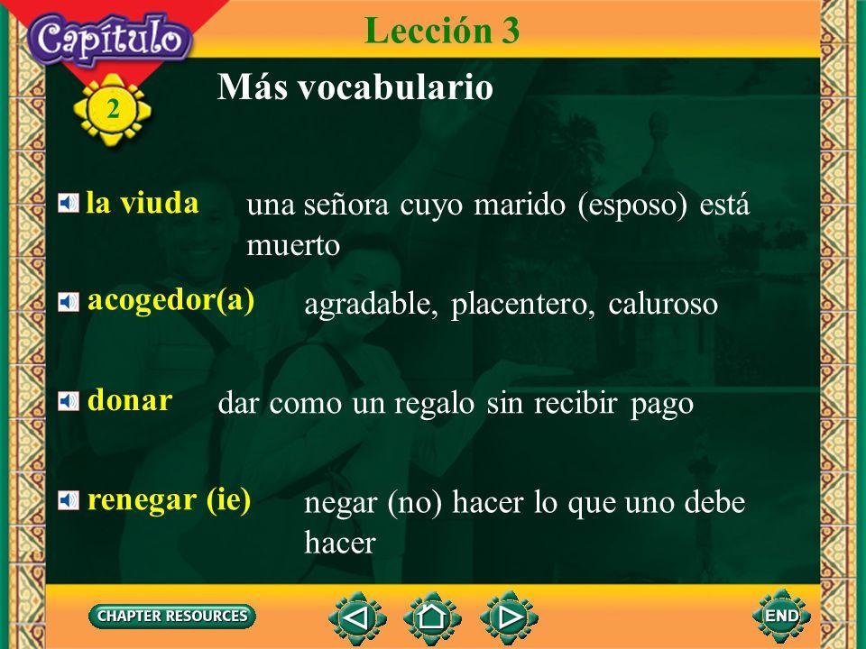 2 La viuda es una señora mayor. Lección 3 Vocabulario para la lectura Ayacuchana cumplió 110 años Tiene una sonrisa agradable. Ella nos da algunos con