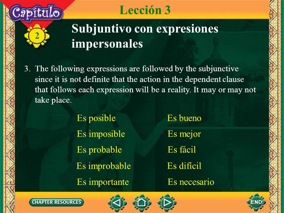 2 2. Note the stem changes in verbs such as pedir, servir, preferir, and dormir. Subjuntivo con expresiones impersonales Lección 3 pidasirvaprefieradu