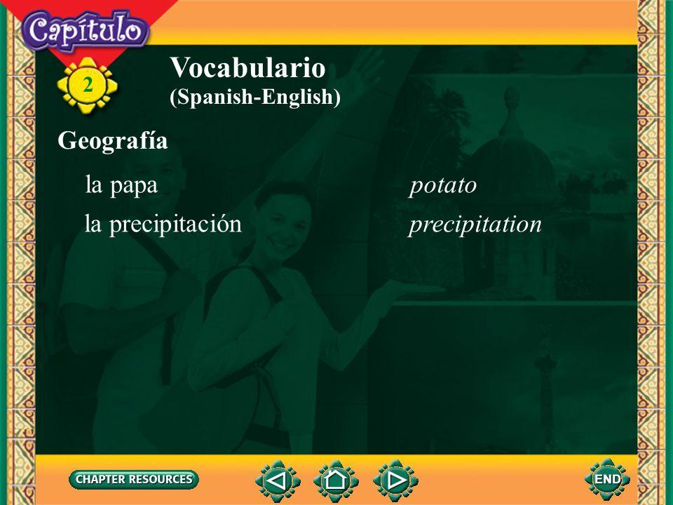 2 Vocabulario Geografía agrio(a)sour (Spanish-English) caluroso(a)hot (climate) escaso(a)scarce lluvioso(a)rainy nevado(a)snow-covered cultivarto cult