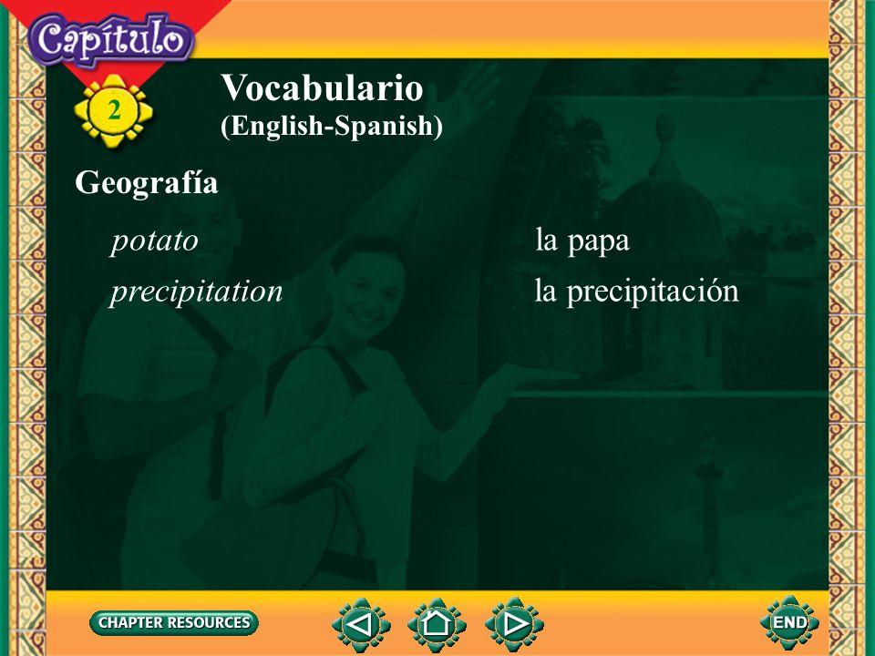 2 Vocabulario (English-Spanish) Geografía agrio(a)sour caluroso(a)hot (climate) escaso(a)scarce lluvioso(a)rainy nevado(a)snow-covered cultivarto cult