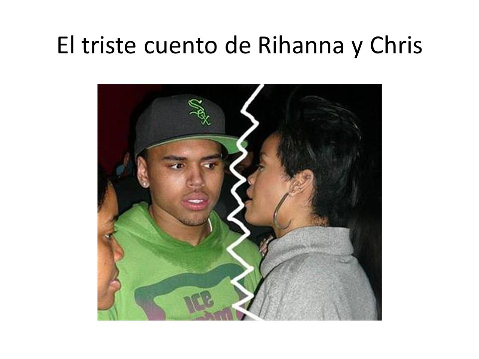 El triste cuento de Rihanna y Chris