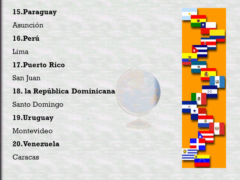 1. Argentina Buenos Aires 2. Bolivia La Paz [administrativa] / Sucre [constitucional] 3. Chile Santiago 4. Colombia Bogotá 5. Costa Rica San José 6. C