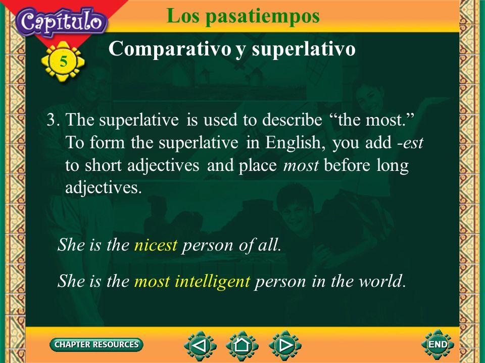 5 2. To form the comparative in Spanish, you put más before the adjective or adverb and que after it. Ella es más alta que su hermano. Los pasatiempos