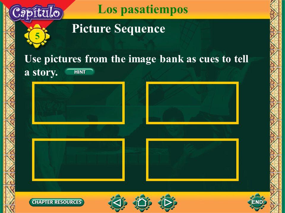 5 Tell all you can about this illustration. Los pasatiempos ¡Hablo como un pro!