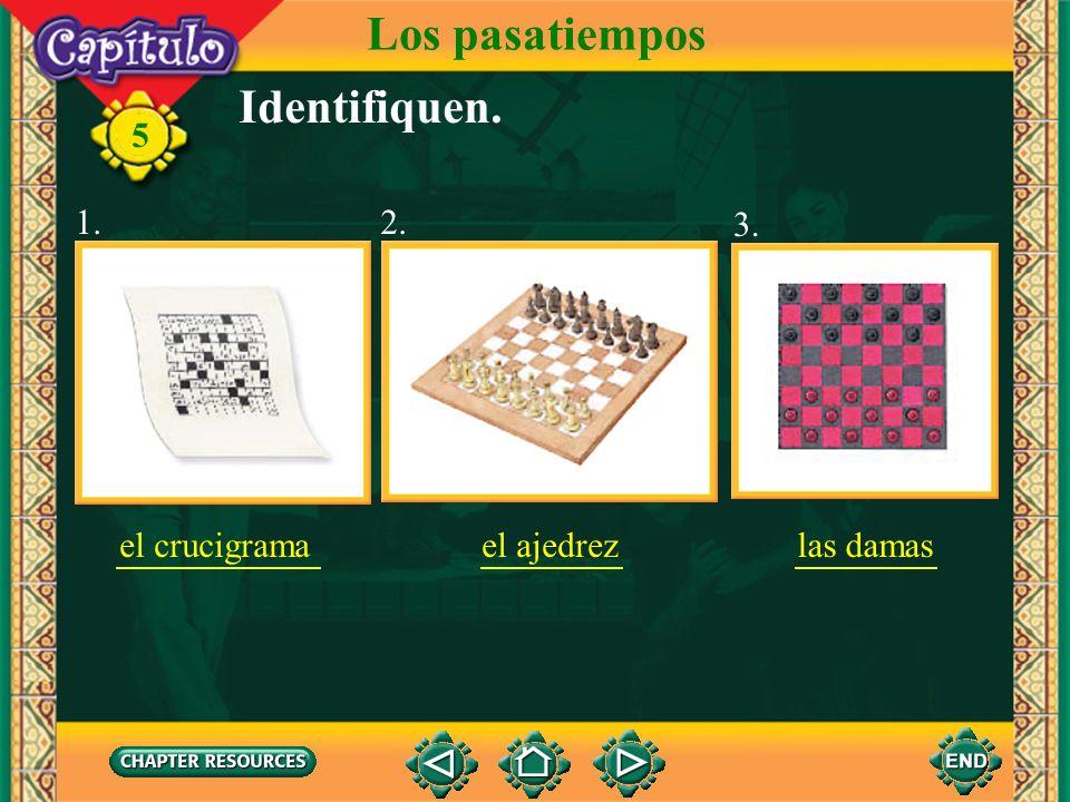 5 1. Identifiquen. el crucigrama Los pasatiempos 2. 3. el ajedrezlas damas