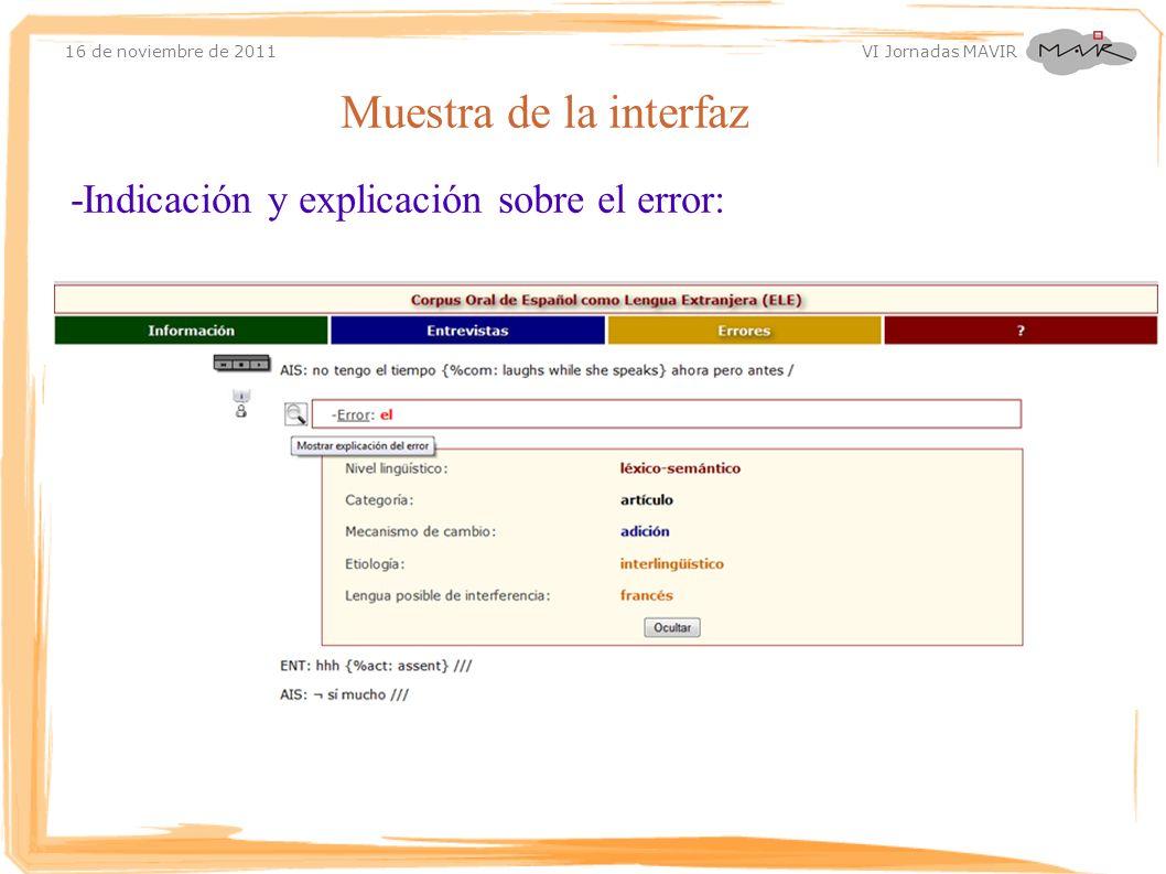 16 de noviembre de 2011 VI Jornadas MAVIR Muestra de la interfaz -Indicación y explicación sobre el error: