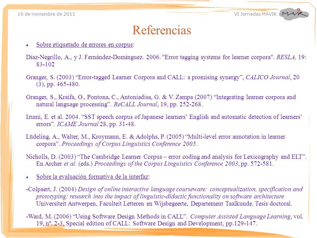 16 de noviembre de 2011 VI Jornadas MAVIR Sobre etiquetado de errores en corpus: Díaz-Negrillo, A., y J. Fernández-Domínguez. 2006.