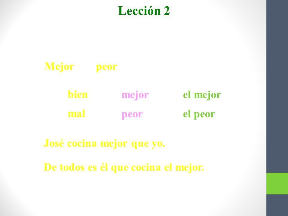 Comparativo y superlativo formas irregulares Lección 2 Menor and mayor refer to age and quantity. For size, use más grande or más pequeño. Ella es may