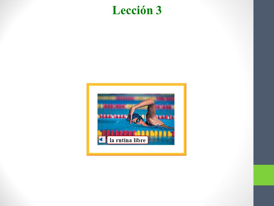 Lección 3 Vocabulario para la lectura el torneo de nado (natación) El torneo de nado está integrado por muchas atletas. ¡Ojalá que ganen el campeonato