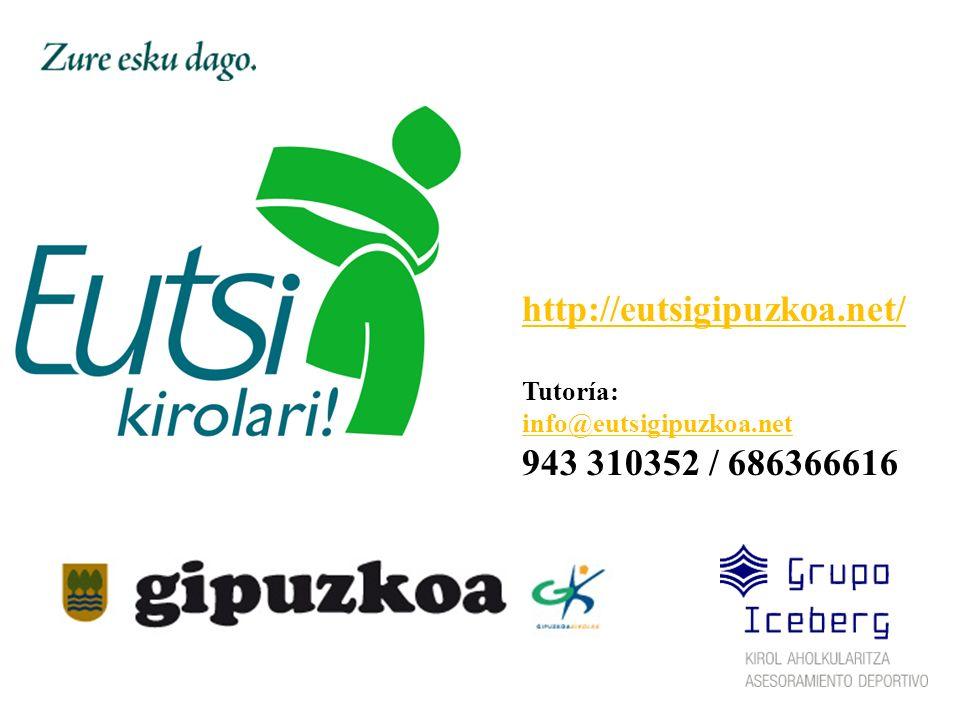 http://eutsigipuzkoa.net/ Tutoría: info@eutsigipuzkoa.net 943 310352 / 686366616