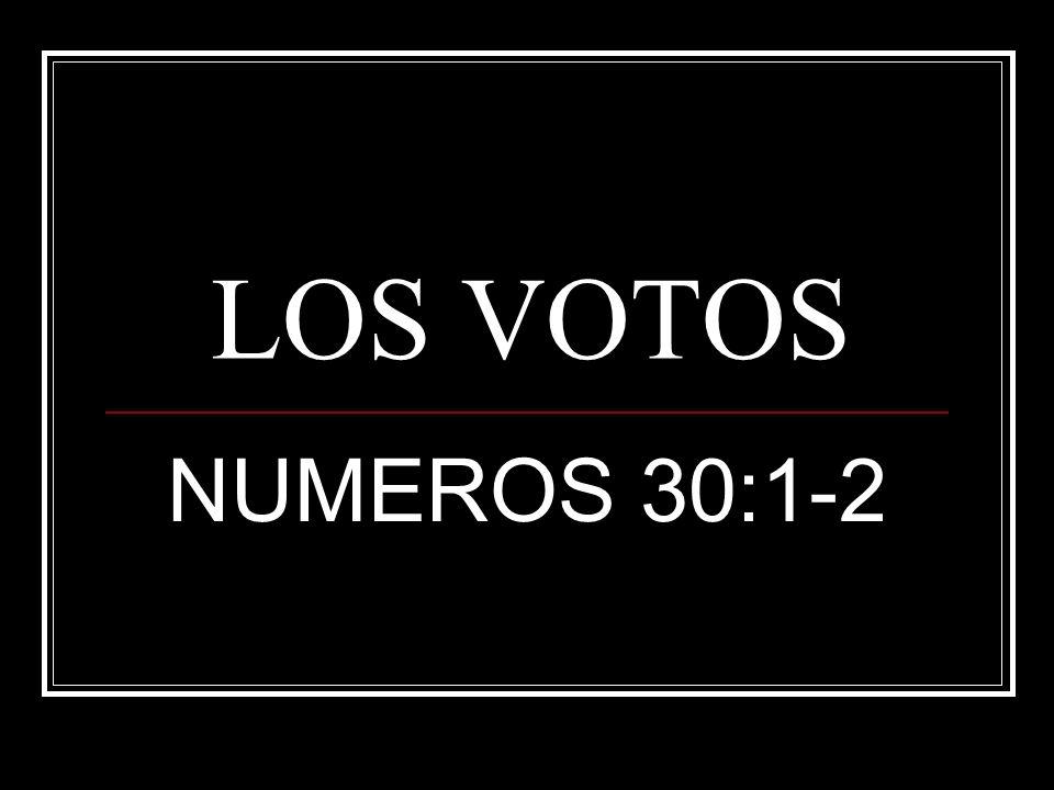 LOS VOTOS NUMEROS 30:1-2