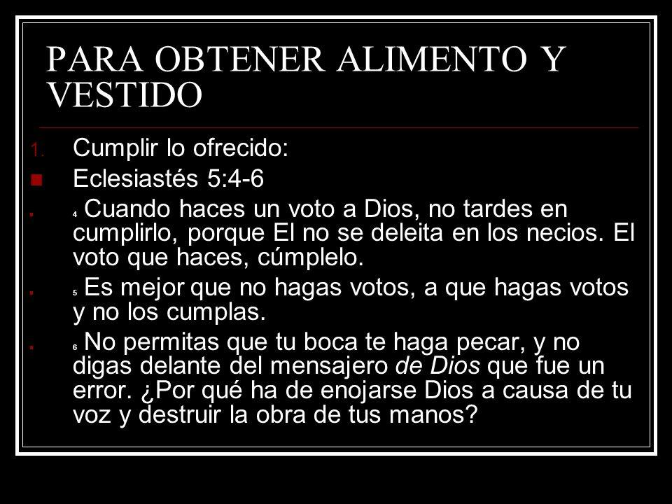 PARA OBTENER ALIMENTO Y VESTIDO 2.