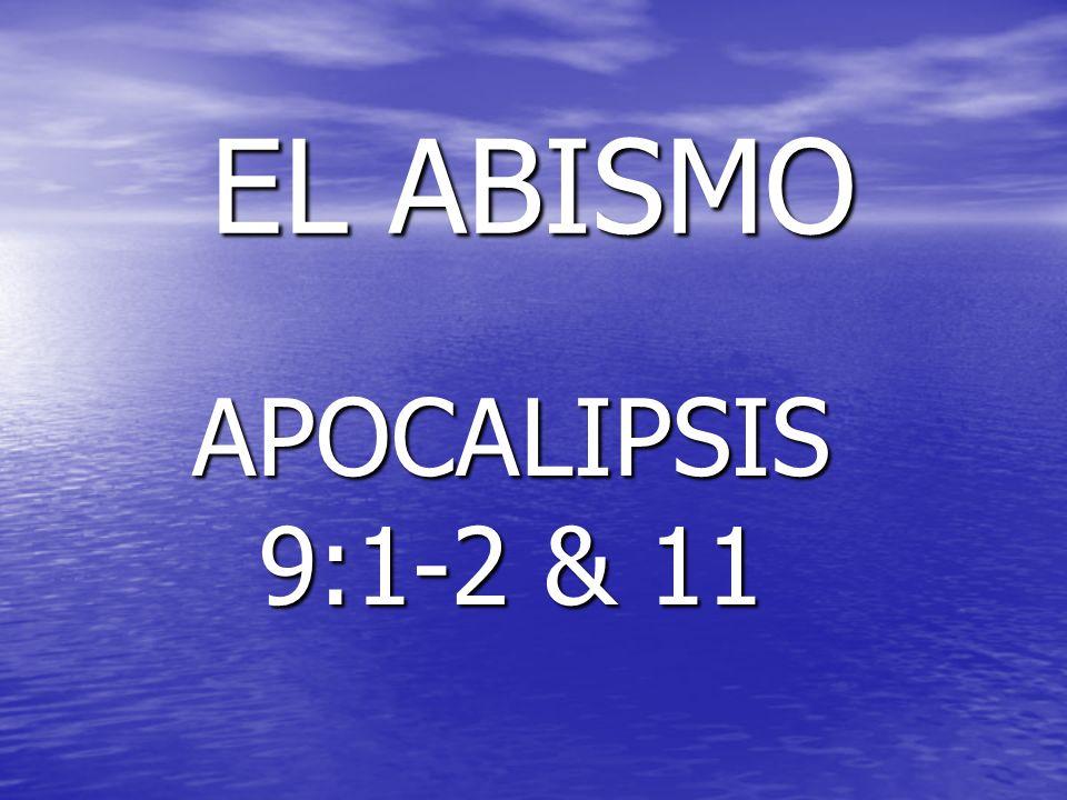 EL ABISMO APOCALIPSIS 9:1-2 & 11