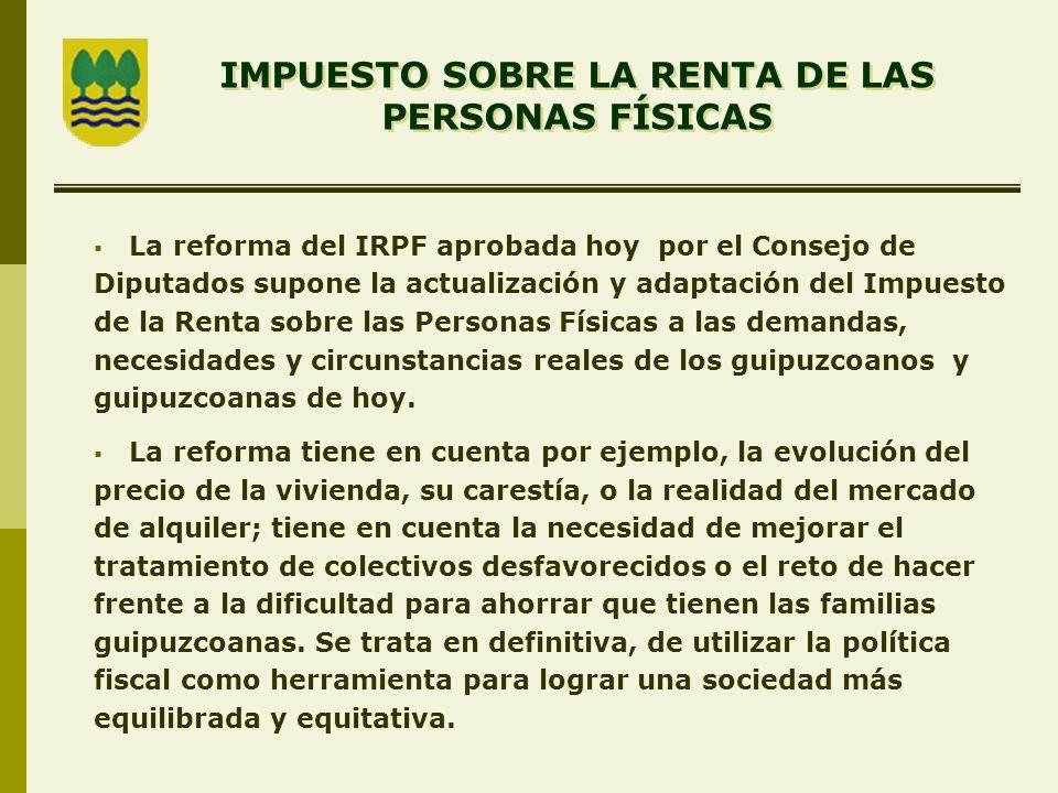 La reforma del IRPF aprobada hoy por el Consejo de Diputados supone la actualización y adaptación del Impuesto de la Renta sobre las Personas Físicas a las demandas, necesidades y circunstancias reales de los guipuzcoanos y guipuzcoanas de hoy.