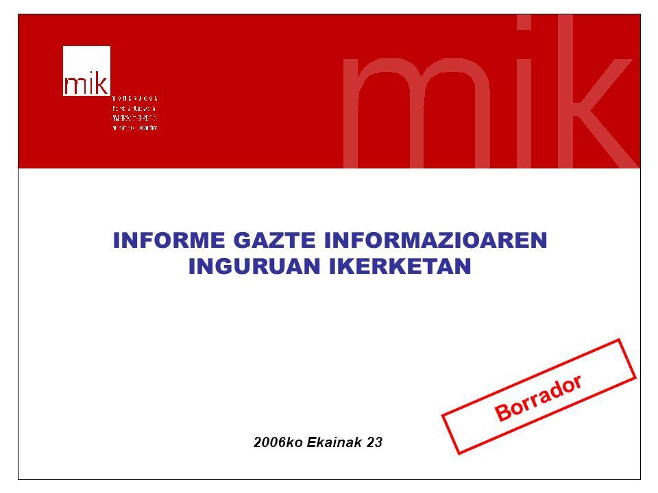 ¿Servicio o sistema de información? INFORME GAZTE INFORMAZIOAREN INGURUAN IKERKETAN Borrador 2006ko Ekainak 23