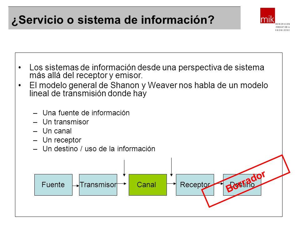 ¿Servicio o sistema de información? Los sistemas de información desde una perspectiva de sistema más allá del receptor y emisor. El modelo general de
