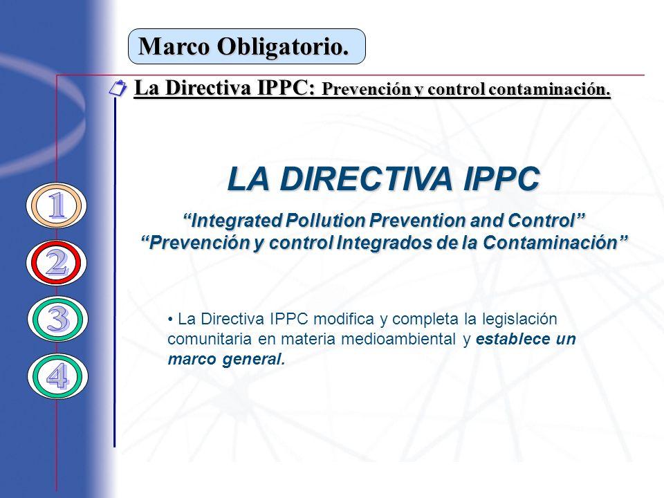 La Directiva IPPC: Prevención y control contaminación. La Directiva IPPC: Prevención y control contaminación. LA DIRECTIVA IPPC Integrated Pollution P