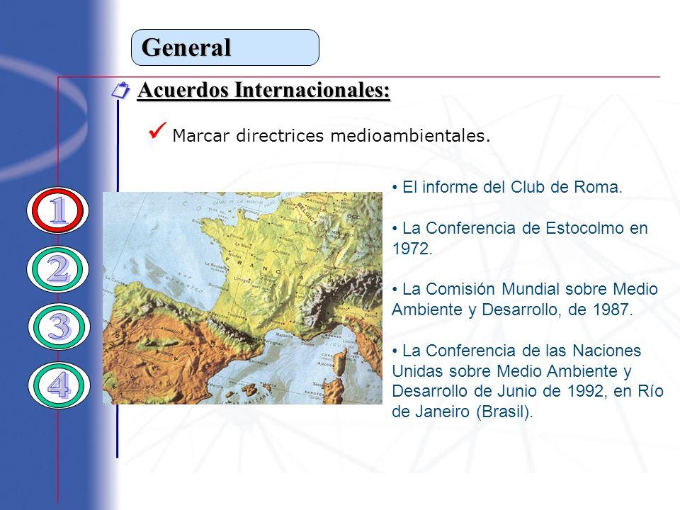 General Acuerdos Internacionales: Acuerdos Internacionales: El informe del Club de Roma. La Conferencia de Estocolmo en 1972. La Comisión Mundial sobr