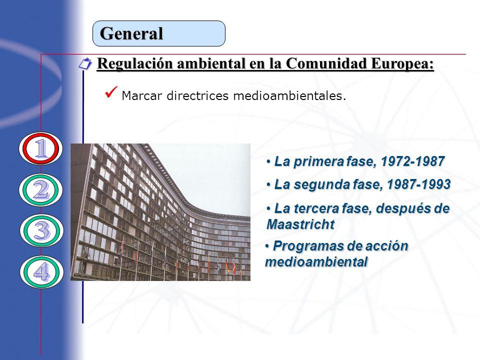 General Regulación ambiental en la Comunidad Europea: Regulación ambiental en la Comunidad Europea: La primera fase, 1972-1987 La primera fase, 1972-1