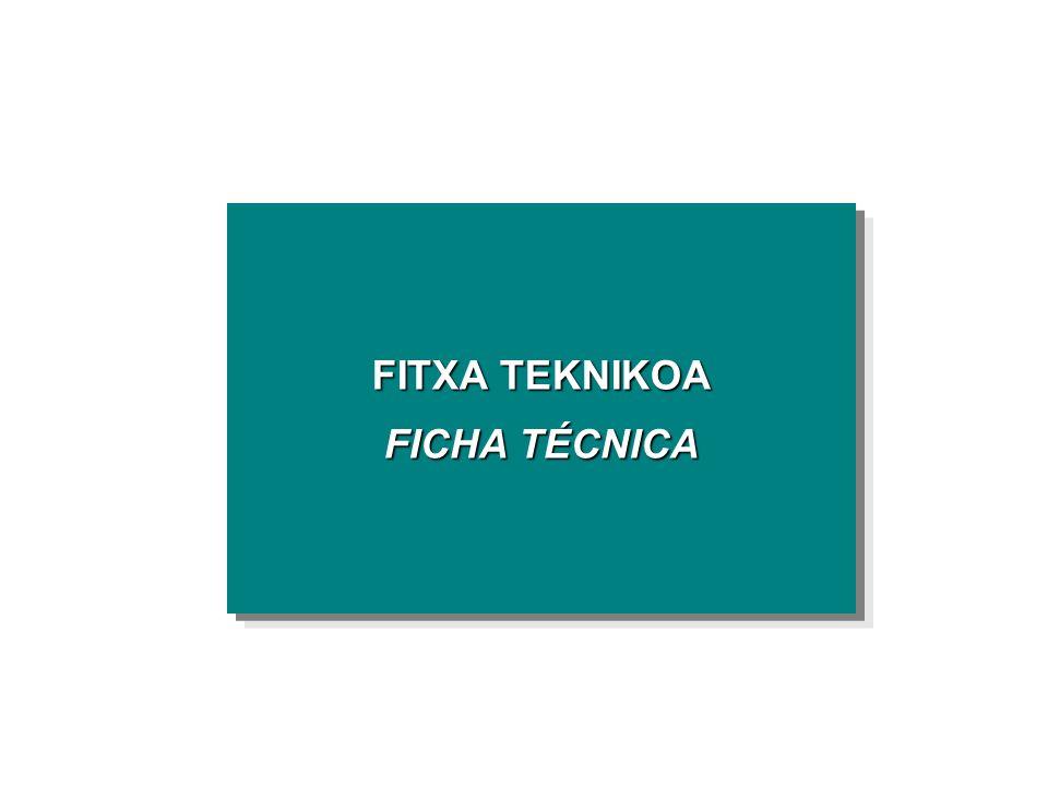 FITXA TEKNIKOA FICHA TÉCNICA