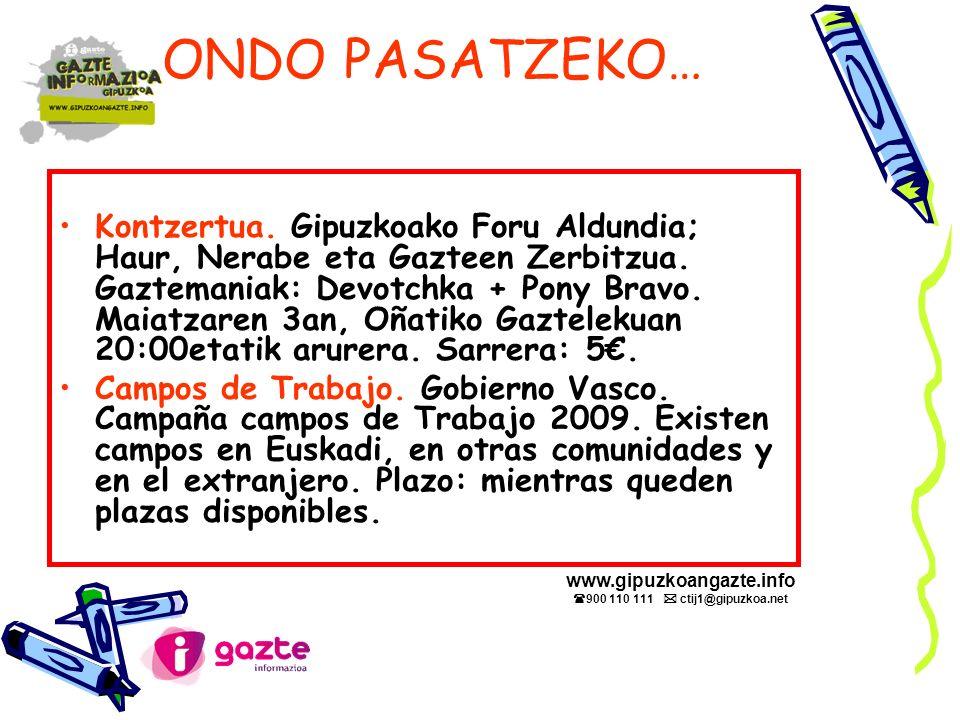 ONDO PASATZEKO… Kontzertua. Gipuzkoako Foru Aldundia; Haur, Nerabe eta Gazteen Zerbitzua.