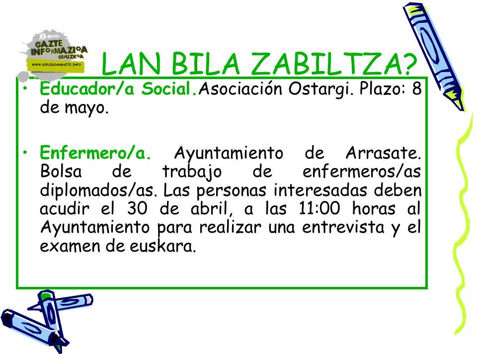 LAN BILA ZABILTZA. Educador/a Social.Asociación Ostargi.