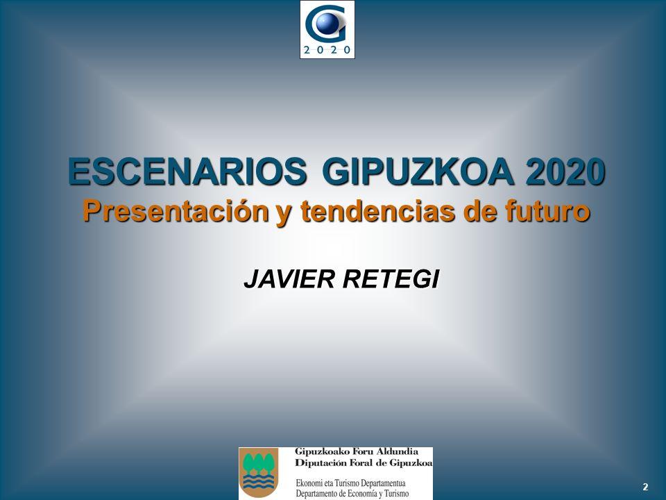 2 ESCENARIOS GIPUZKOA 2020 Presentación y tendencias de futuro JAVIER RETEGI