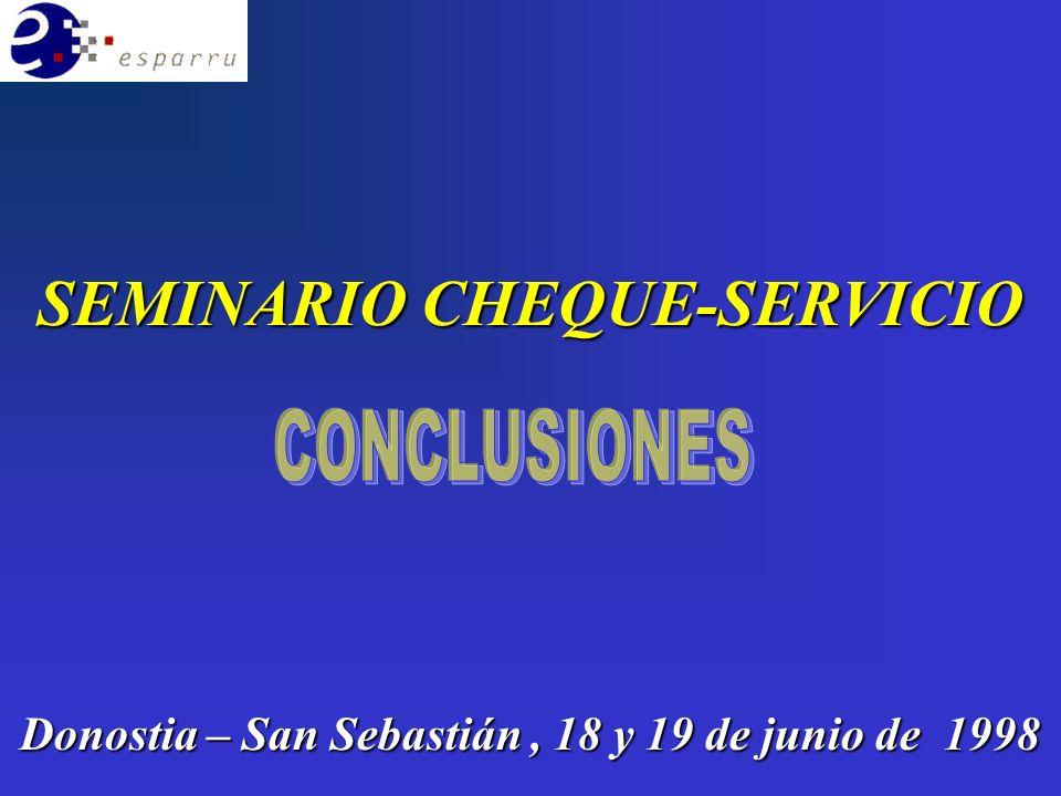 Donostia – San Sebastián, 18 y 19 de junio de 1998 SEMINARIO CHEQUE-SERVICIO