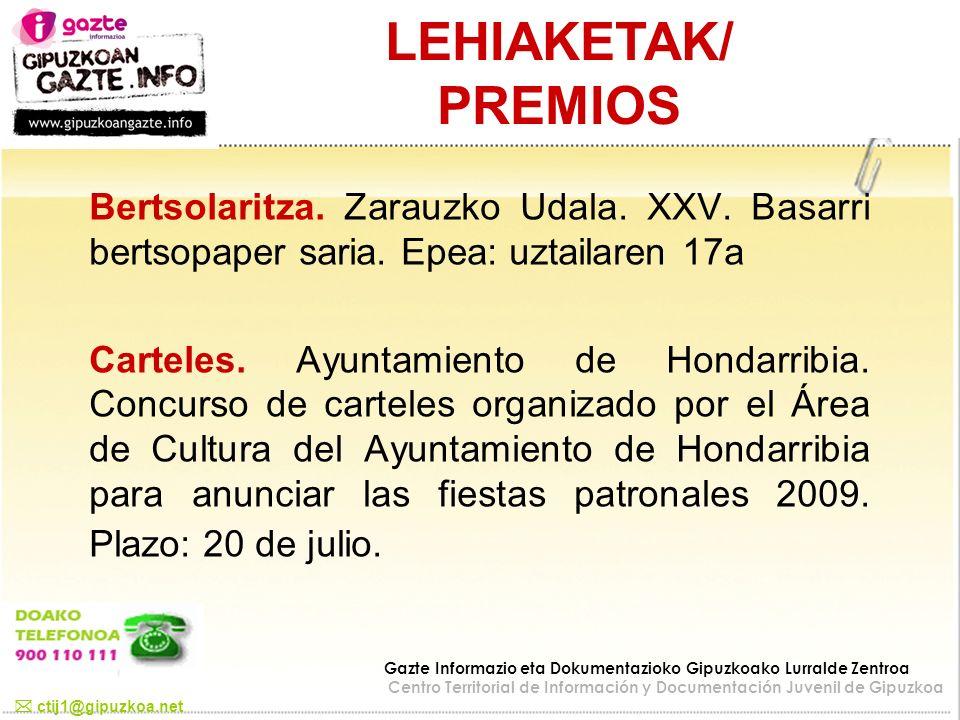 LEHIAKETAK/ PREMIOS ctij1@gipuzkoa.net Gazte Informazio eta Dokumentazioko Gipuzkoako Lurralde Zentroa Centro Territorial de Información y Documentaci