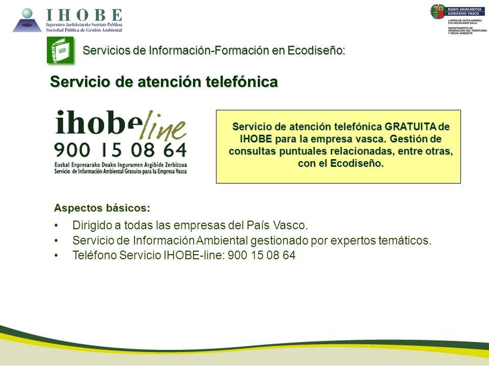Servicio de atención telefónica GRATUITA de IHOBE para la empresa vasca. Gestión de consultas puntuales relacionadas, entre otras, con el Ecodiseño. A