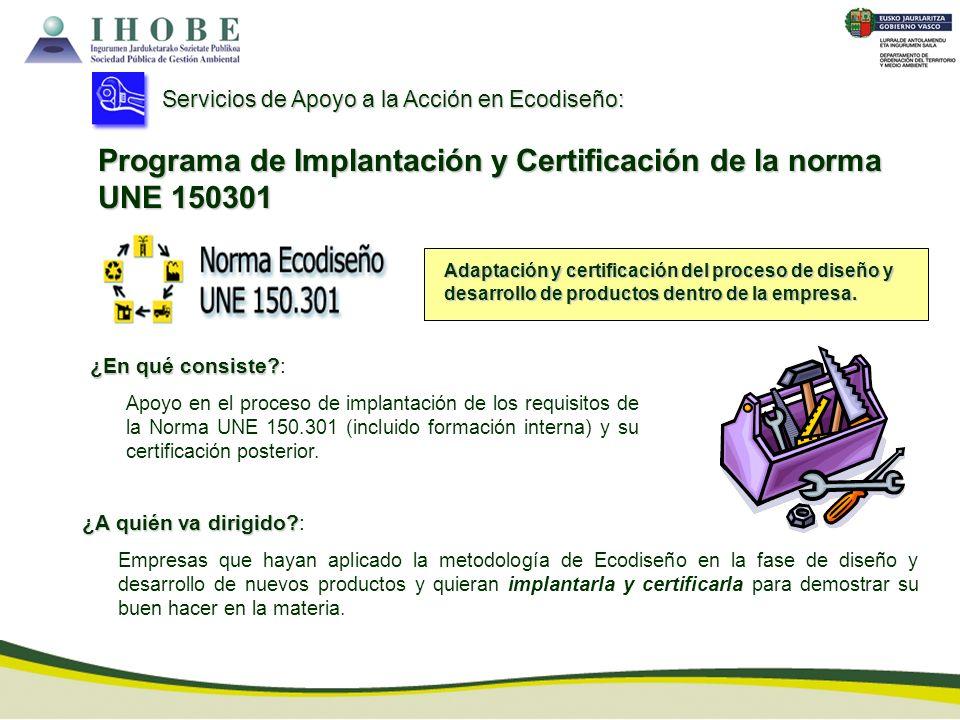 Adaptación y certificación del proceso de diseño y desarrollo de productos dentro de la empresa. ¿En qué consiste? ¿En qué consiste?: Apoyo en el proc