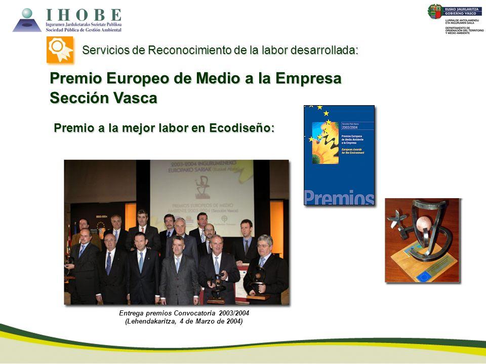 Premio a la mejor labor en Ecodiseño: Entrega premios Convocatoria 2003/2004 (Lehendakaritza, 4 de Marzo de 2004) Servicios de Reconocimiento de la la