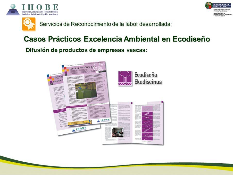 Difusión de productos de empresas vascas: Servicios de Reconocimiento de la labor desarrollada: Casos Prácticos Excelencia Ambiental en Ecodiseño