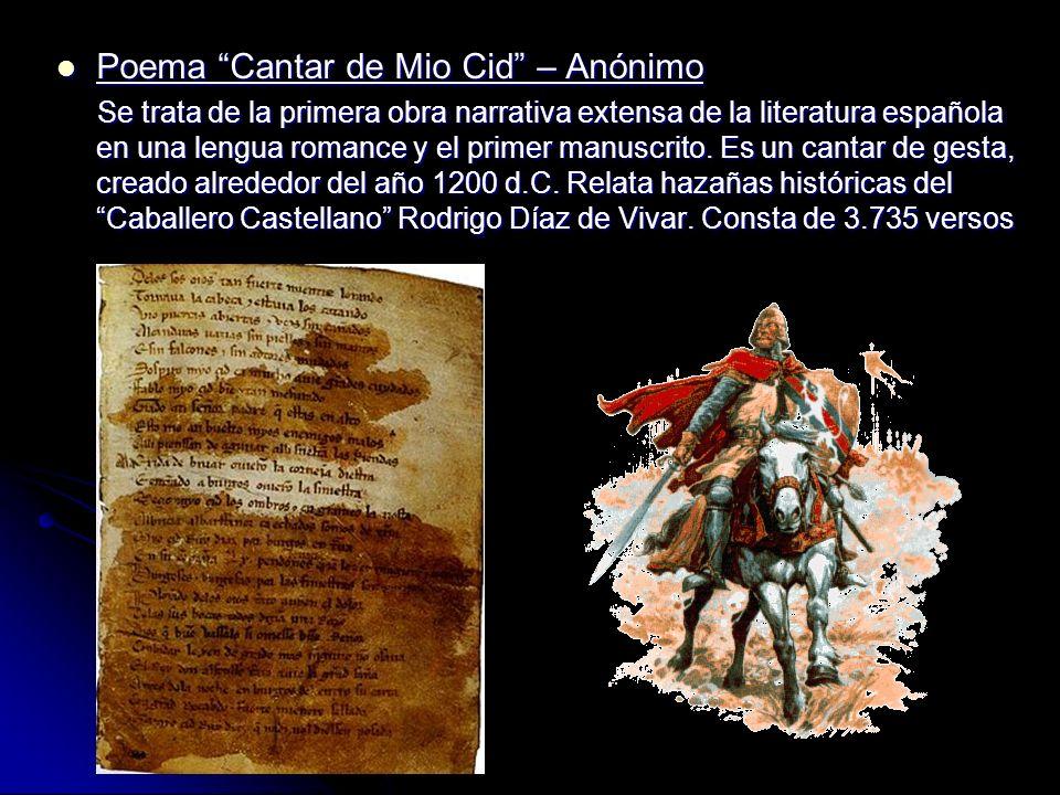 Poema Cantar de Mio Cid – Anónimo Poema Cantar de Mio Cid – Anónimo Se trata de la primera obra narrativa extensa de la literatura española en una len